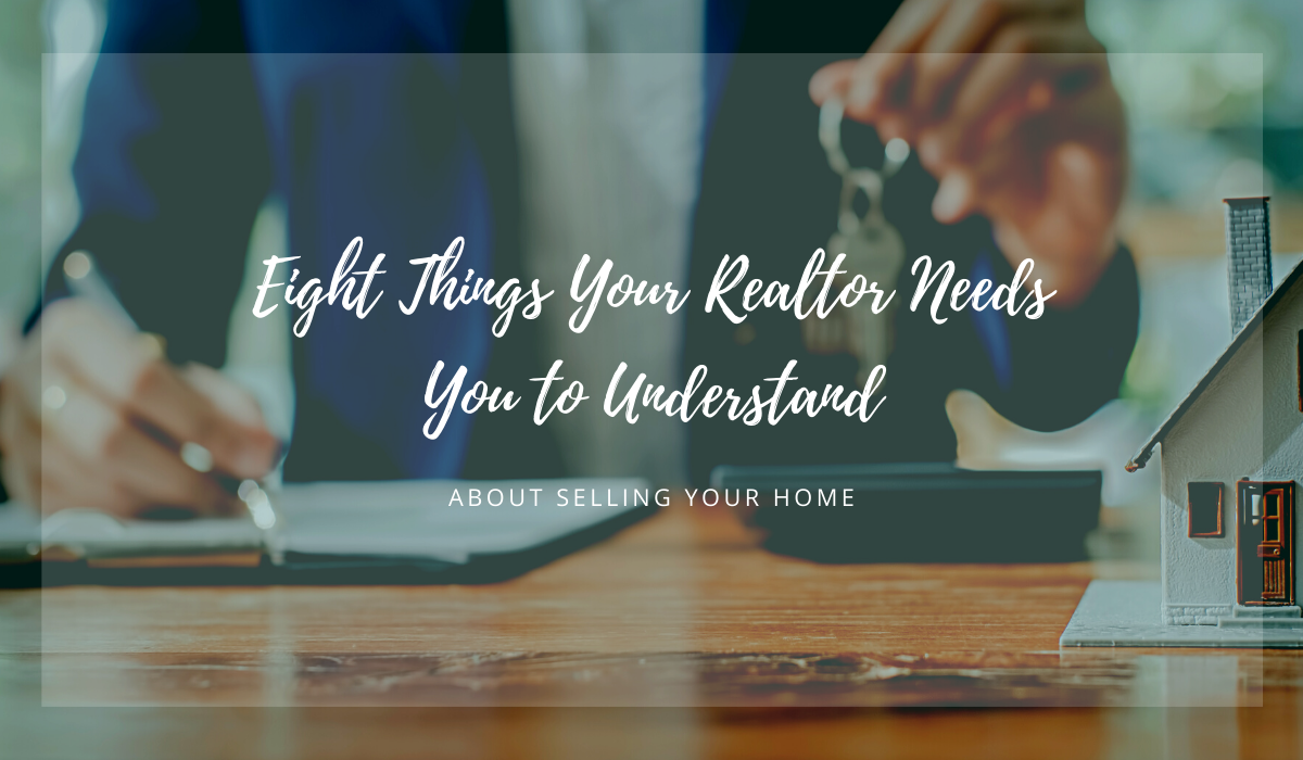 eight-things-realtor-needs-you-to-understand-about-selling-home-meredith-Martin